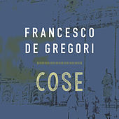Cose by Francesco de Gregori