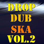 Drop Dub Ska, Vol.2 by Various Artists