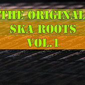 The Original Ska Roots, Vol.1 by Various Artists