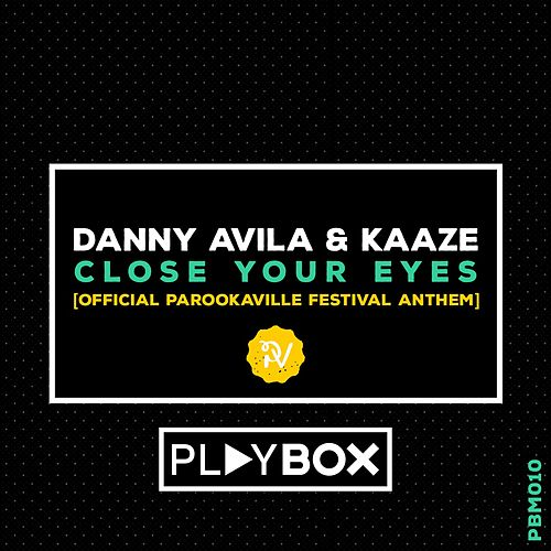 Close Your Eyes (Official Parookaville Festival Anthem) by Danny Avila