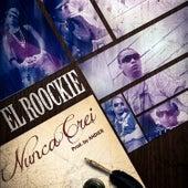 Nunca Creí - Single by El Roockie
