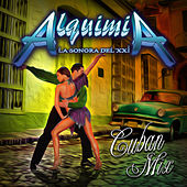Cuban Mix - Single by Alquimia La Sonora Del XXI