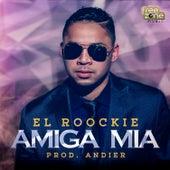 Amiga Mia - Single by El Roockie