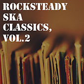 Rocksteady Ska Classics, Vol.2 by Various Artists