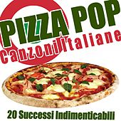 Pizza Pop (20 Successi Indimenticabili) by Various Artists
