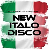 New Italo Disco (Reloaded Hits & New Songs) by Various Artists