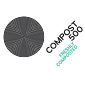 Compost 500 - Freshly Composted by Various Artists