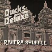 Riviera Shuffle by Ducks Deluxe