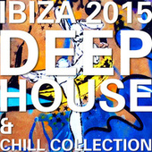 Ibiza 2015 Deep Jouse & Chill Collection by Various Artists