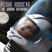 The Woman Astronaut by Penka Kouneva