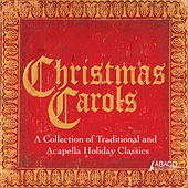 Christmas Carols: A Collection of Traditional and Acapella Holiday Classics by Various Artists