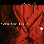 Films For Radio by Over the Rhine