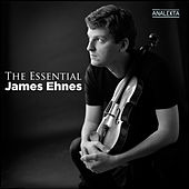 The Essential James Ehnes by Various Artists