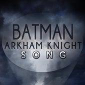 Batman Arkham Knight Song by TryHardNinja