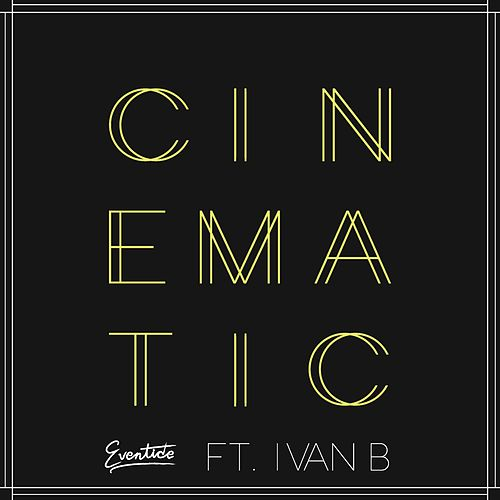 Cinematic (feat. Ivan B) by Eventide