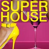 Super H.O.U.S.E by Various Artists