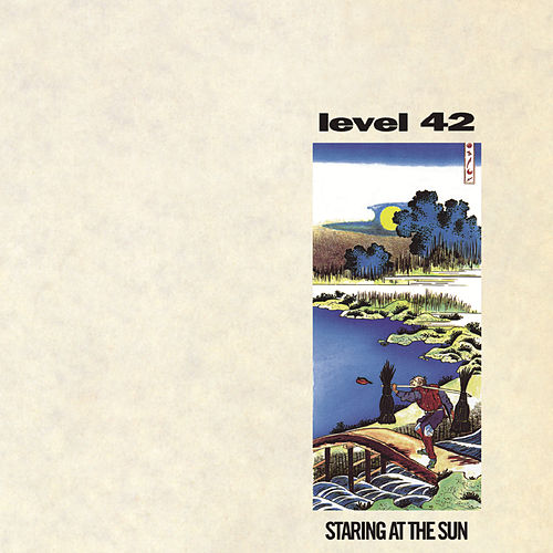 Staring At The Sun by Level 42