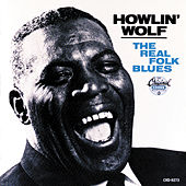The Real Folk Blues by Howlin' Wolf