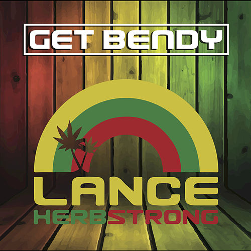 Get Bendy - Single by Lance Herbstrong