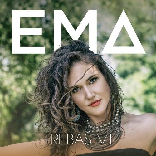 Trebaš Mi by Ema