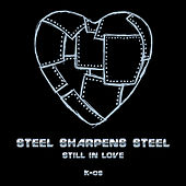 Steel Sharpens Steel (Still In Love) by K-OS
