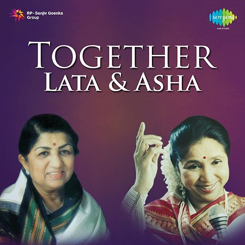 Together - Lata and Asha by Asha Bhosle