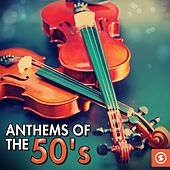 Anthems of the 50's by Various Artists