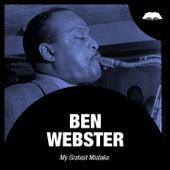 My Gratest Mistake von Ben Webster