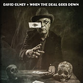 When the Deal Goes Down by David Olney