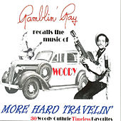 Recalls the Music of Woody: More Hard Travelin' by Ray Campi