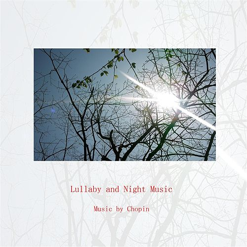 Lullaby and Night Music by Chopin