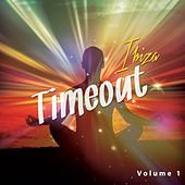 Timeout Ibiza, Vol. 1 (Time Stopping Chill out Moods) by Various Artists