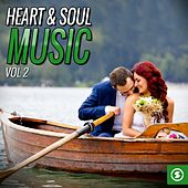Heart & Soul Music, Vol. 2 by Various Artists