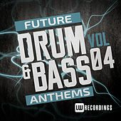 Future Drum & Bass Anthems, Vol. 4 - EP by Various Artists
