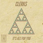 It's All For You by The Clerks