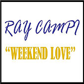 Weekend Love by Ray Campi