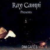 Dim Café's Vol 4 by Ray Campi