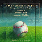 Ol' Diz: A Musical Baseball Story - A Songwriters Work in Progress by David Olney