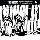 Beyond the Valley Revisited by The Queers