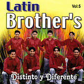 Distinto y Diferente, Vol. 5 by The Latin Brothers