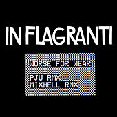 Worse for Wear Remixes - EP by In Flagranti