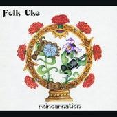 Reincarnation by Folk Uke