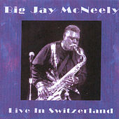 Live in Switzerland by Big Jay McNeely