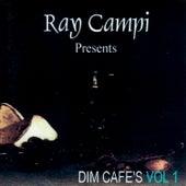 Dim Café's Vol 1 by Ray Campi