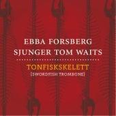 Tonfiskskelett (Swordfish Trombone) by Ebba Forsberg