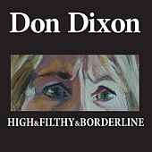 High & Filthy & Borderline by Don Dixon