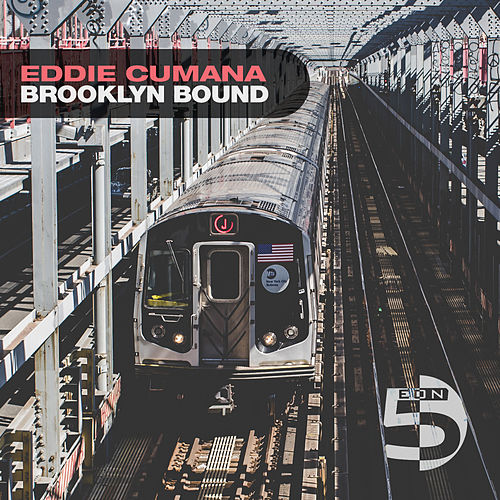 Brooklyn Bound by Eddie Cumana