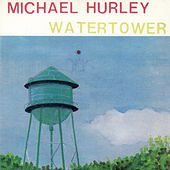 Watertower by Michael Hurley
