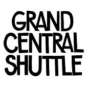 Grand Central Shuttle by In Flagranti