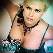 Seriously Music by Various Artists